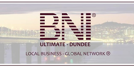 BNI Ultimate Dundee - Changing the way the world does business