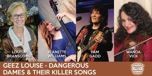 Geez Louise - Dangerous Dames & Their Killer Songs - TVOTFC Concert Series