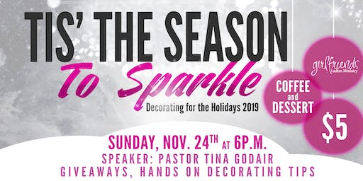 """Tis' the Season to Sparkle (""""Decorating for the Holidays"""" Ladies Event)"""