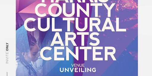 HARRIS COUNTY CULTURAL ARTS CENTER UNVEILING
