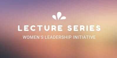 Nov 21 Women's Leadership Initiative Lecture Series