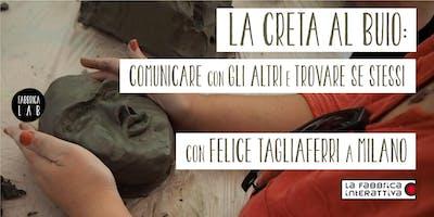 """""""LA CRETA AL BUIO"""" workshop di scultura al buio con il maestro Tagliaferri"""