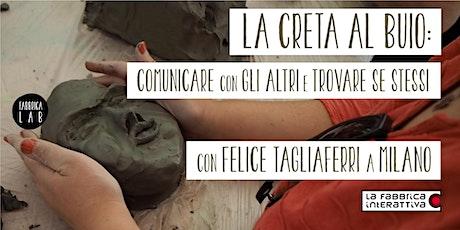 LA CRETA AL BUIO workshop di scultura al buio con il maestro Tagliaferri biglietti