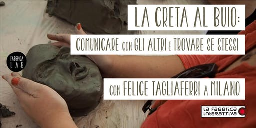 LA CRETA AL BUIO workshop di scultura al buio con il maestro Tagliaferri