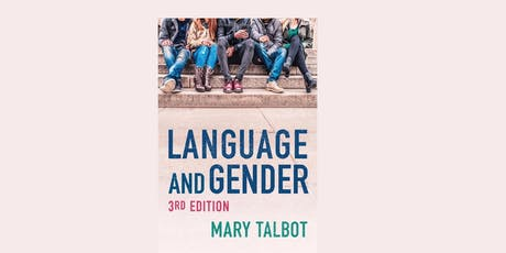 Mary Talbot 'Language and Gender' - 3rd edition book launch tickets