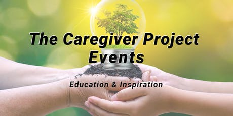 The Caregiver Project - Family Caregiver Experience tickets
