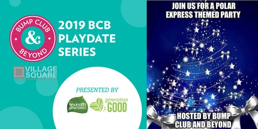 FREE BCB Playdate: Village Square Polar Express Party Presented by Seventh Generation! (Tampa, FL)