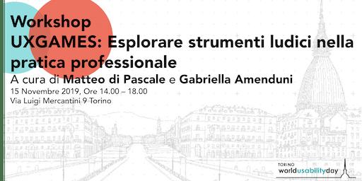 Wud Torino Workshop UXGAMES: Esplorare strumenti ludici nella pratica professionale