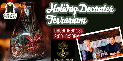 Holiday Decanter Terrarium at Harvest Ridge Winery