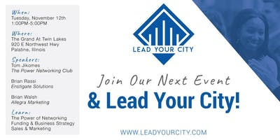 Lead Your City Networking - Palatine, IL