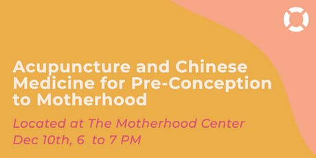 Acupuncture and Chinese Medicine for Pre-Conception to Motherhood tickets
