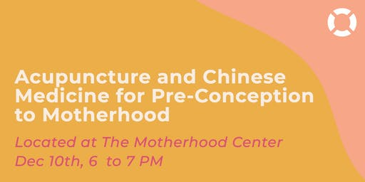 Acupuncture and Chinese Medicine for Pre-Conception to Motherhood