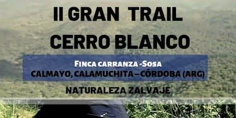 II GRAN TRAIL CERRO BLANCO entradas