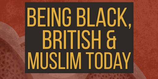Being Black, British and Muslim Today