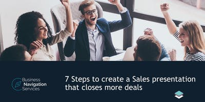 7 Steps to Create a Sales Presentation That Closes More Deals!