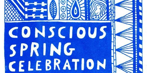 Conscious Spring Celebration