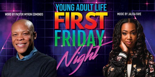 FIRST FRIDAY - Young Adult Night featuring Jalisa Faye