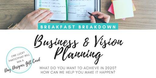 Breakfast Breakdown - Business & Vision Planning