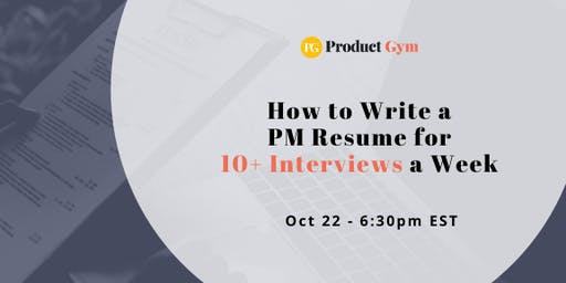 How to Write a Product Manager Resume for 10+ Interviews a Week