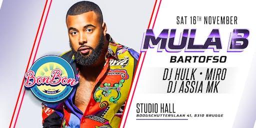 """BonBon invites """"Mula B"""" & """"Bartofso"""""""