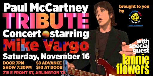 Paul McCartney Tribute Featuring Mike Vargo w/special guest Lannie Flowers