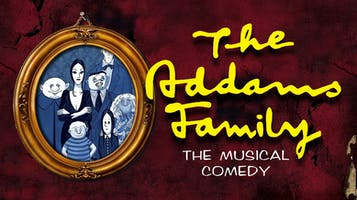 """The Addams Family - A musical comedy"""