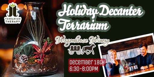 Holiday Decanter Terrarium at Wagonhouse Winery