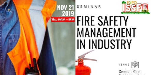 SEMINAR: FIRE SAFETY MANAGEMENT IN INDUSTRY