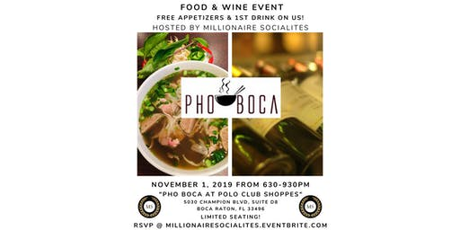 Food and Wine Event @PHO BOCA/Polo Club Shoppes Hosted by Millionaire Socialites LLC