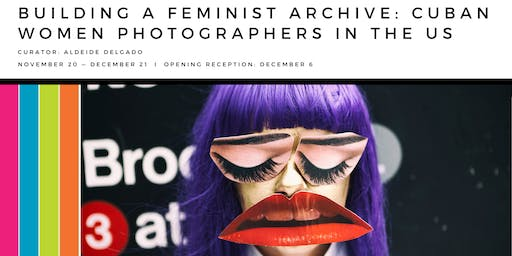 Building a Feminist Archive: Cuban Women Photographers in the US