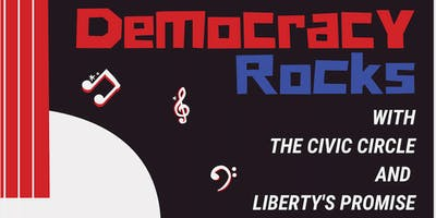 Democracy Rocks with The Civic Circle and Liberty's Promise