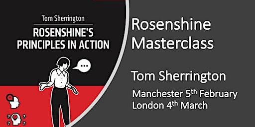 Rosenshine in Action Masterclass MANCHESTER February 2020
