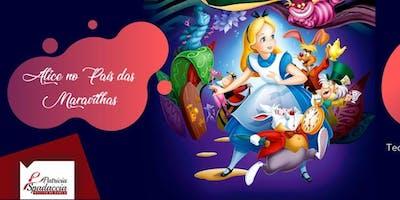 Alice No País Das Maravilhas - Patrícia Spadaccia Núcleo de Dança