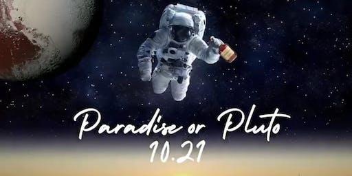 Paradise Vs. Pluto