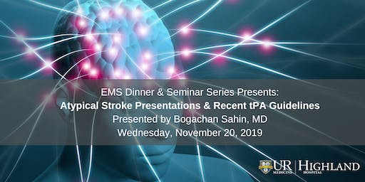 EMS Seminar: Atypical Stroke Presentations & Recent tPA Guidelines
