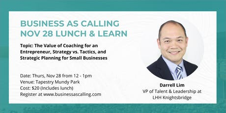 Business as Calling - November Lunch & Learn (Speaker: Darrell Lim) tickets