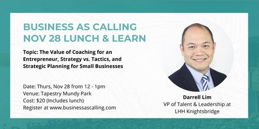 Business as Calling - November Lunch & Learn (Speaker: Darrell Lim)