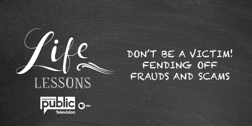 "CPTV's ""Life Lessons: Don't Be a Victim!  Fending Off Frauds & Scams"""