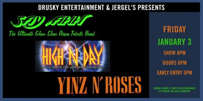 Say Ahh (A Tribute to Poison) & High N Dry (A Tribute to Def Leppard)