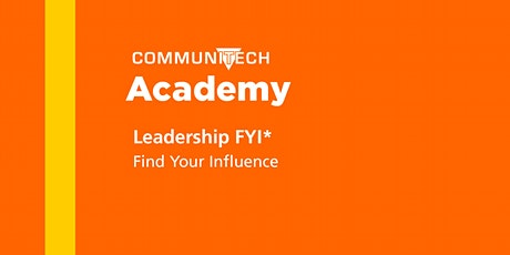 Communitech Academy: Leadership FYI (Find Your Influence) - Spring 2020 tickets