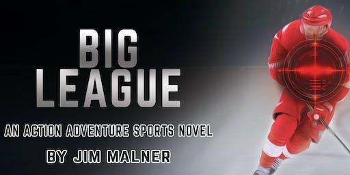 Book signing event BIG LEAGUE by Jim Malner- Action adventure sports novel