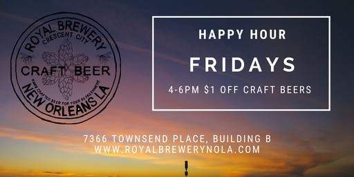 Happy Hour at Royal Brewery (Fridays 4-6PM) $1 off all Pints