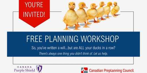 Ducks in A Row Free Education Workshop on Planning your Final Wishes