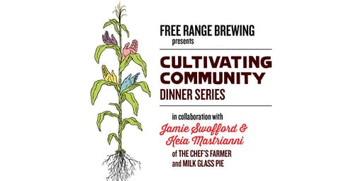 Cultivating Community Dinner Series in collaboration with Jamie Swofford & Keia Mastrianni