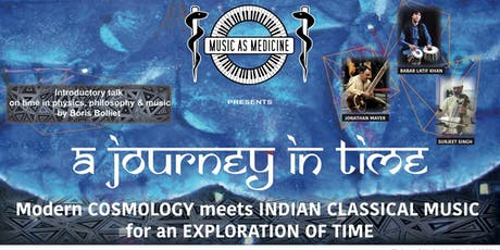A Journey In Time: Modern Cosmology meets Indian Classical music (SOLD OUT) tickets
