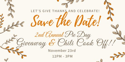 2nd Annual Pie Day Giveaway / Chili Cook Off!