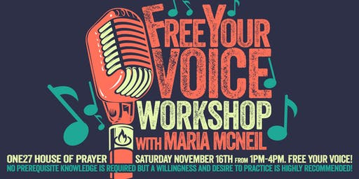 Free Your Voice Workshop with Maria McNeil