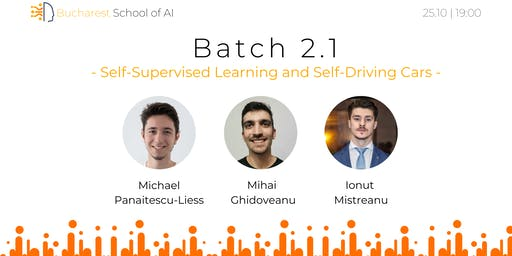 Batch 2.1: Self-Supervised Learning and Self-Driving Cars