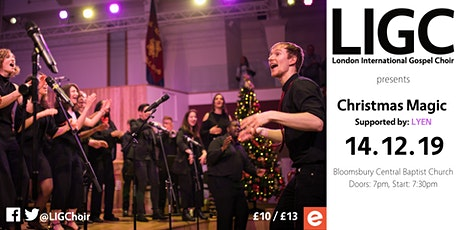 London International Gospel Choir - Christmas Magic (Supported by LYEN) tickets