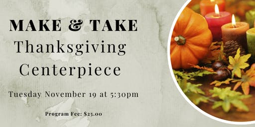 Make and Take Tuesday: Thanksgiving Centerpieces